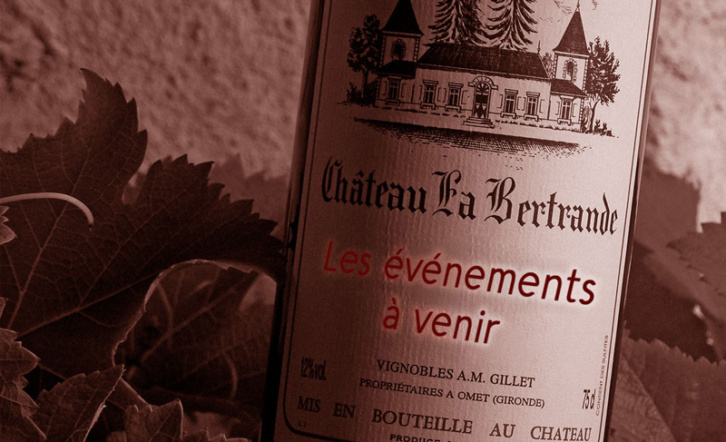Evenements a venir Chateau La bertrande